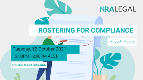 A graphic image with the words 'Rostering for Compliance - Fast Food' at the top and 'Tuesday, 12 October 2021, 12:00pm - 2:00pm AEST - online masterclass' at the bottom. Behind these words is an illustration of a man with a pencil in his hand drawing a red circle on an enlarged document that is taller than he is.